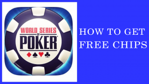 How to Get Free Chips on WSOP